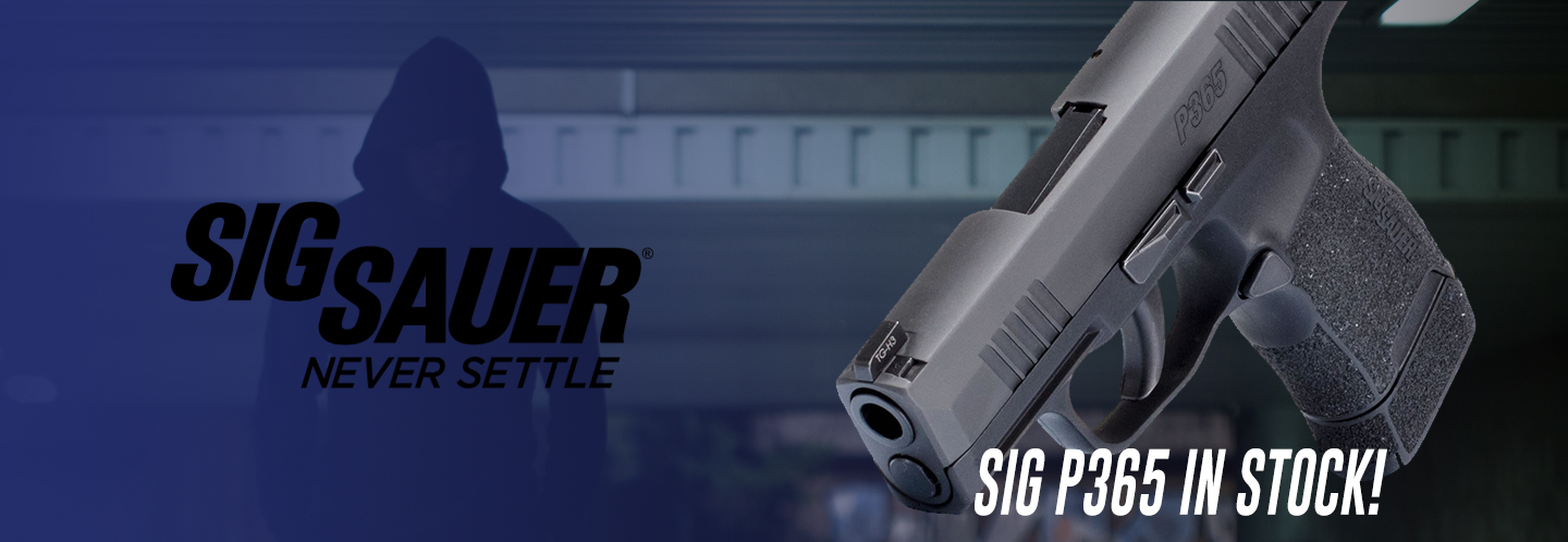 Sig Sauer P365 in stock and ready to ship!